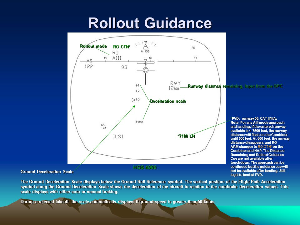 Rollout Guidance Ground Deceleration Scale The Ground Deceleration Scale displays below the Ground Roll Reference symbol. The vertical position of the
