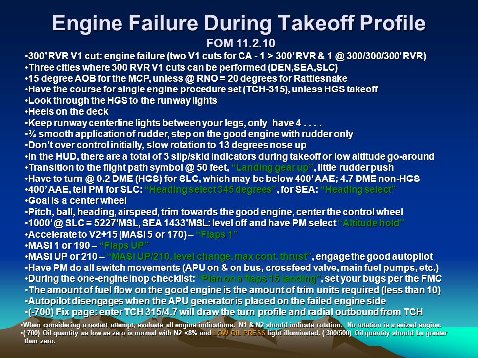 Engine Failure During Takeoff Profile FOM 11.2.10 300' RVR V1 cut: engine failure (two V1 cuts for CA - 1 > 300' RVR & 1 @ 300/300/300' RVR)300' RVR V