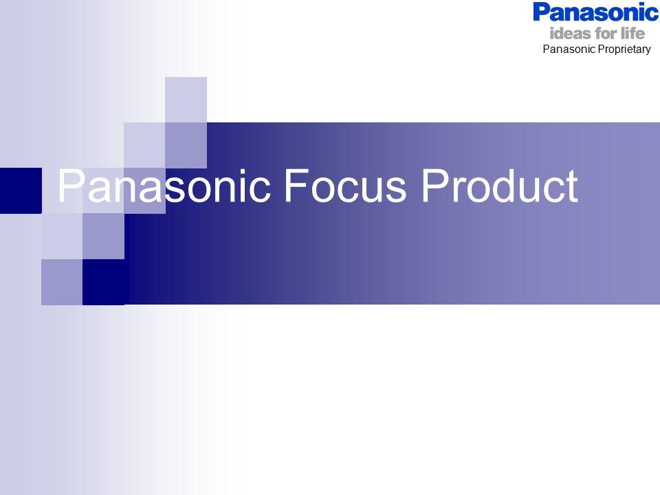 Panasonic Proprietary Panasonic Focus Product