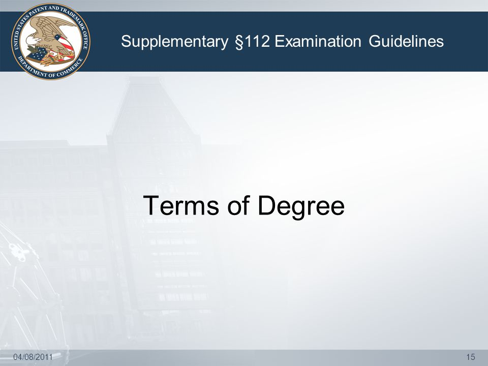 04/08/201115 Terms of Degree Supplementary §112 Examination Guidelines