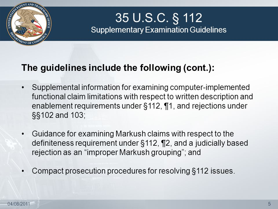 04/08/201155 The guidelines include the following (cont.): Supplemental information for examining computer-implemented functional claim limitations wi