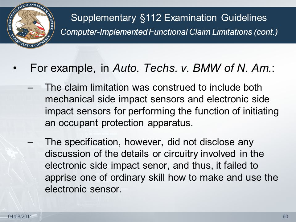 04/08/201160 For example, in Auto. Techs. v. BMW of N. Am.: –The claim limitation was construed to include both mechanical side impact sensors and ele