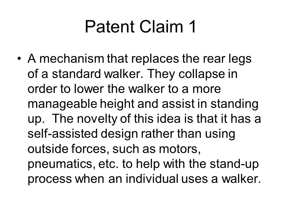 Patent Claim 1 A mechanism that replaces the rear legs of a standard walker.