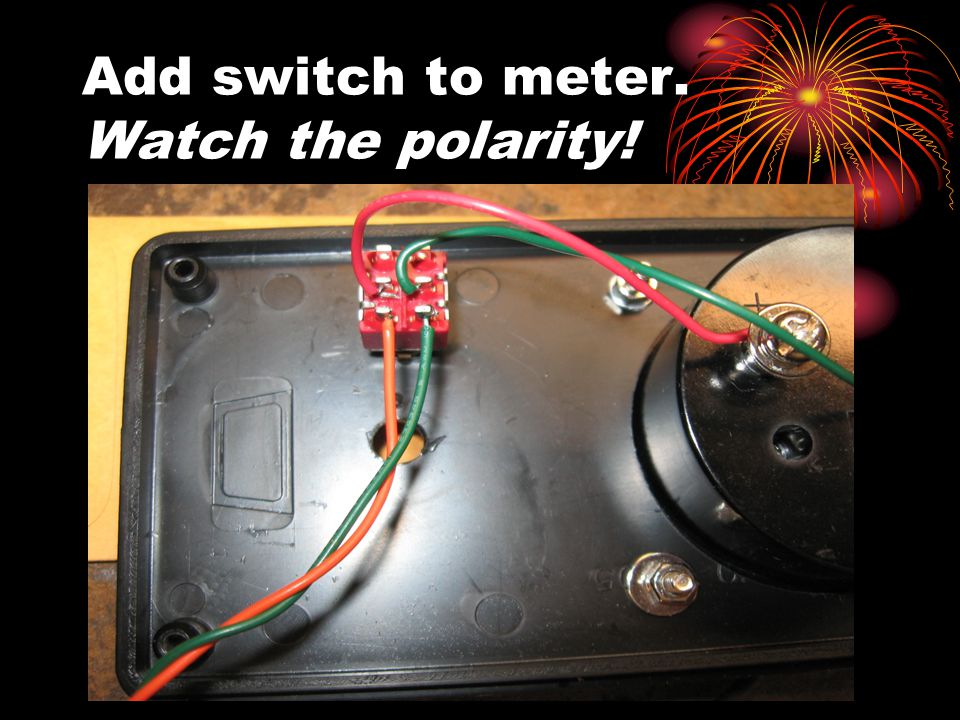 Add switch to meter. Watch the polarity!
