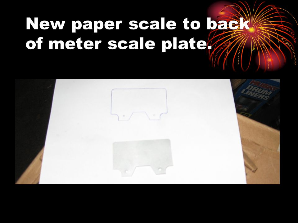 New paper scale to back of meter scale plate.