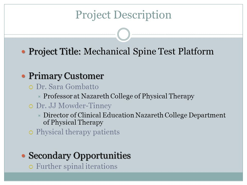 Project Description Project Title: Project Title: Mechanical Spine Test Platform Primary Customer Primary Customer  Dr.