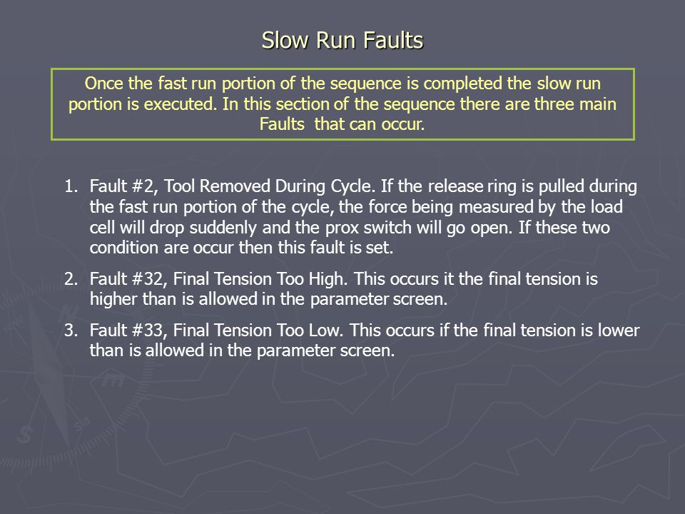 Slow Run Faults 1.Fault #2, Tool Removed During Cycle.