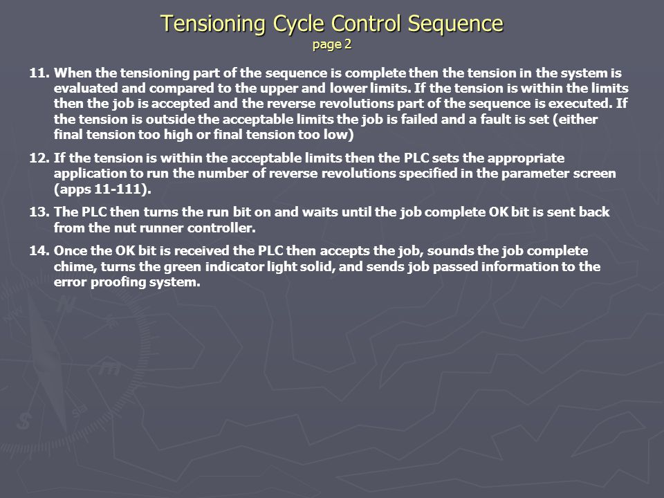 Tensioning Cycle Control Sequence page 2 11.When the tensioning part of the sequence is complete then the tension in the system is evaluated and compared to the upper and lower limits.