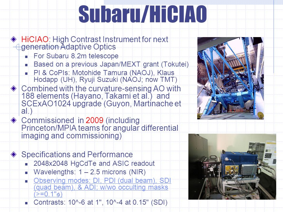 HiCIAO: High Contrast Instrument for next generation Adaptive Optics For Subaru 8.2m telescope Based on a previous Japan/MEXT grant (Tokutei) PI & CoP