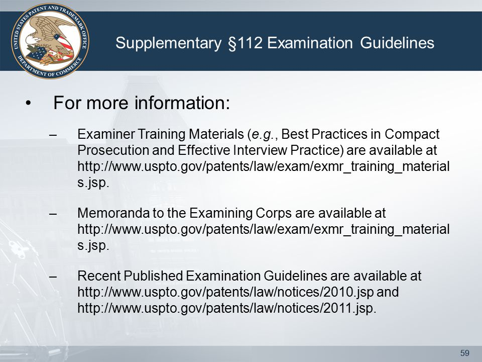 59 For more information: –Examiner Training Materials (e.g., Best Practices in Compact Prosecution and Effective Interview Practice) are available at