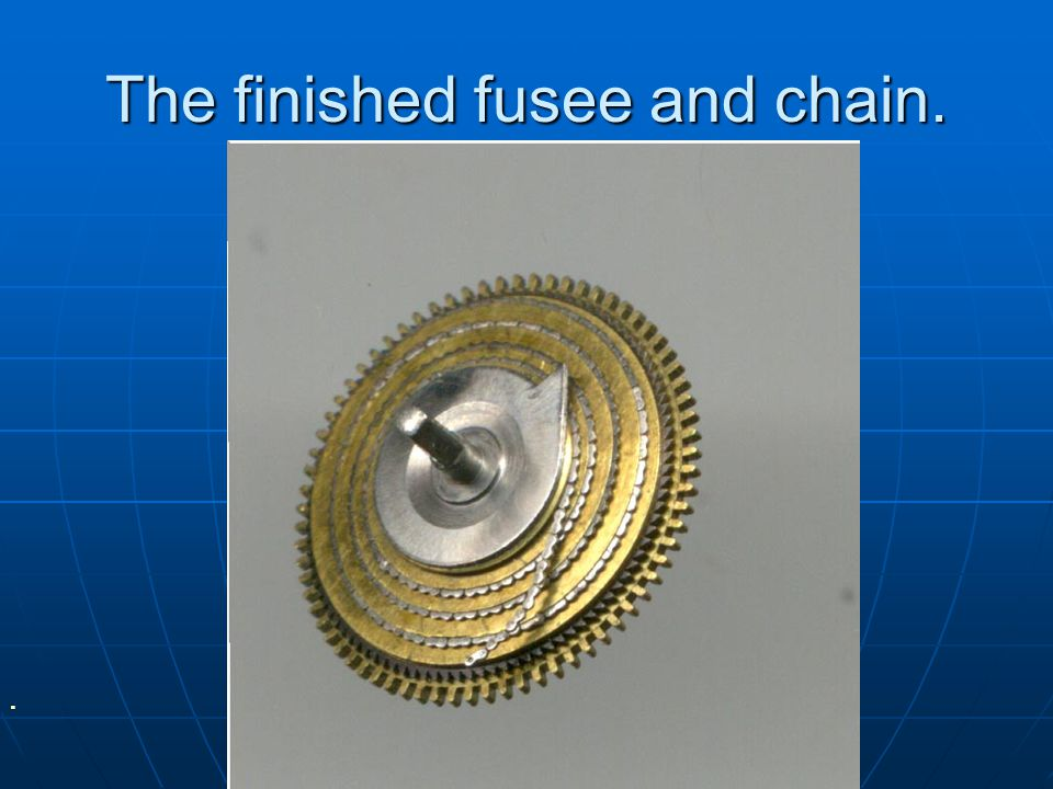 The finished fusee and chain.