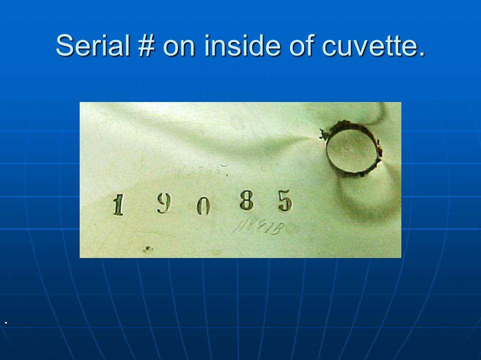 Serial # on inside of cuvette.