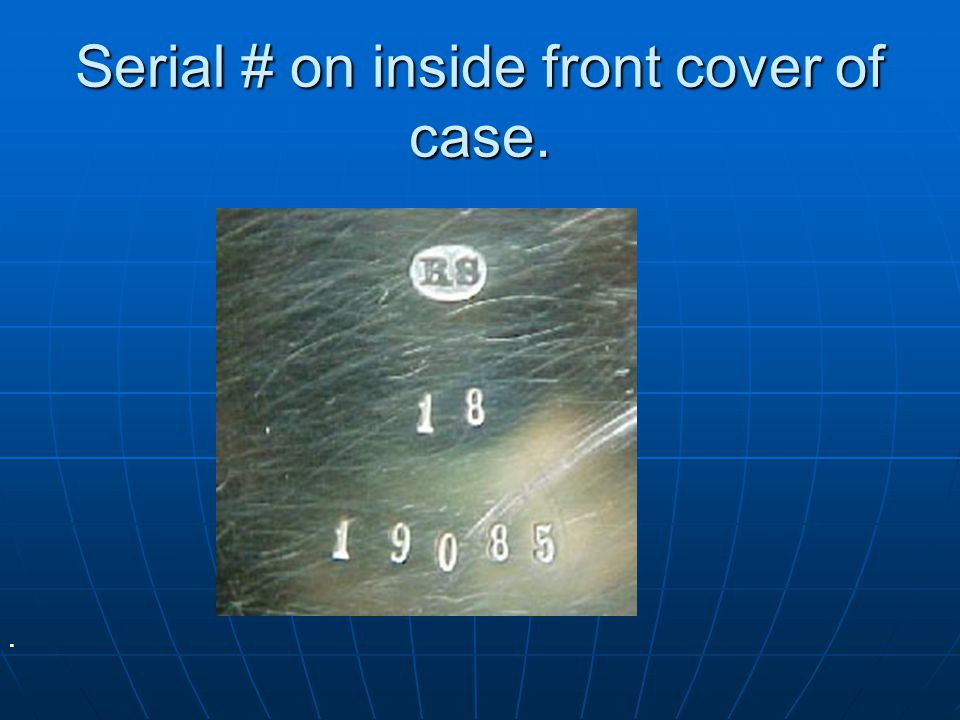 Serial # on inside front cover of case.