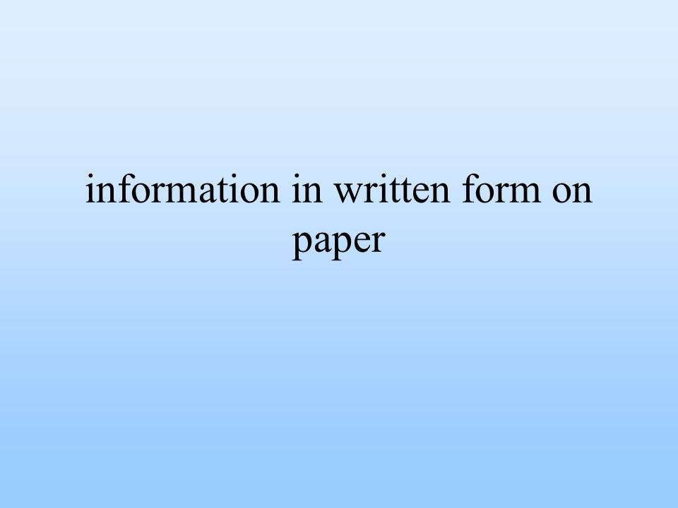 information in written form on paper