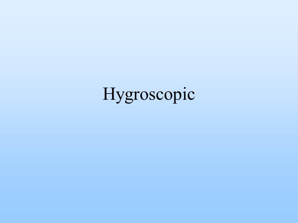 Hygroscopic