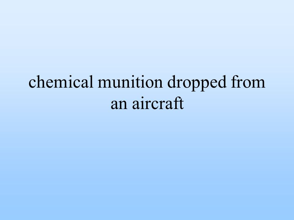 chemical munition dropped from an aircraft