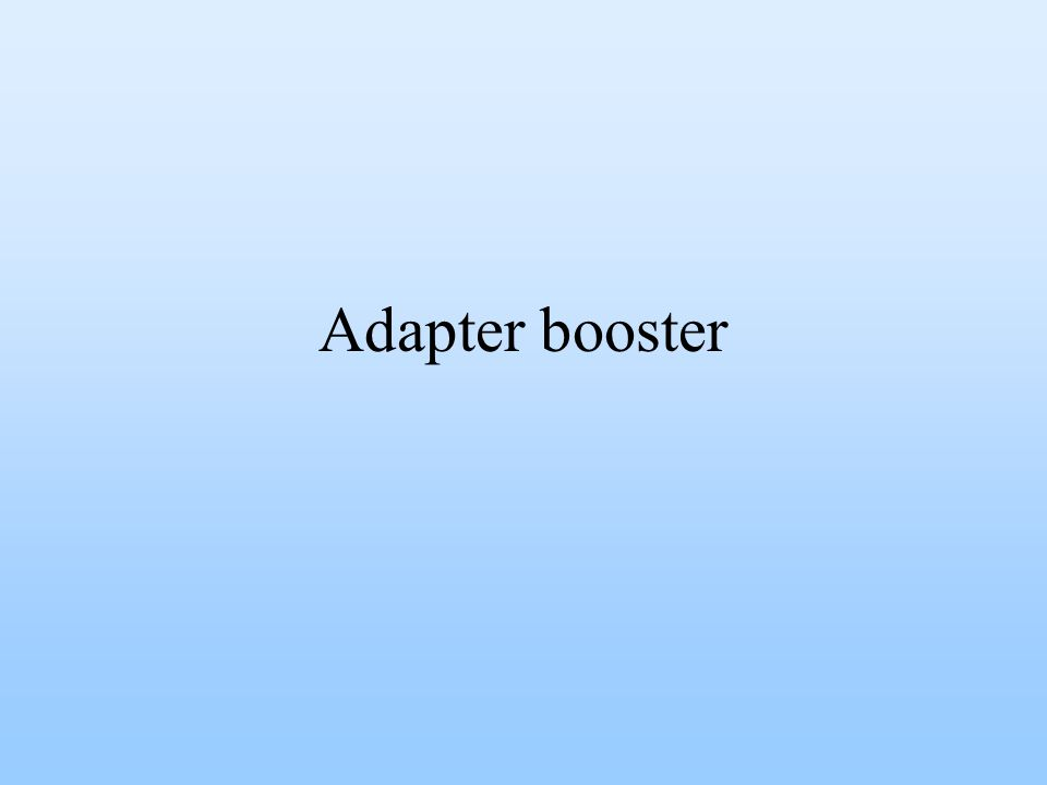 Adapter booster