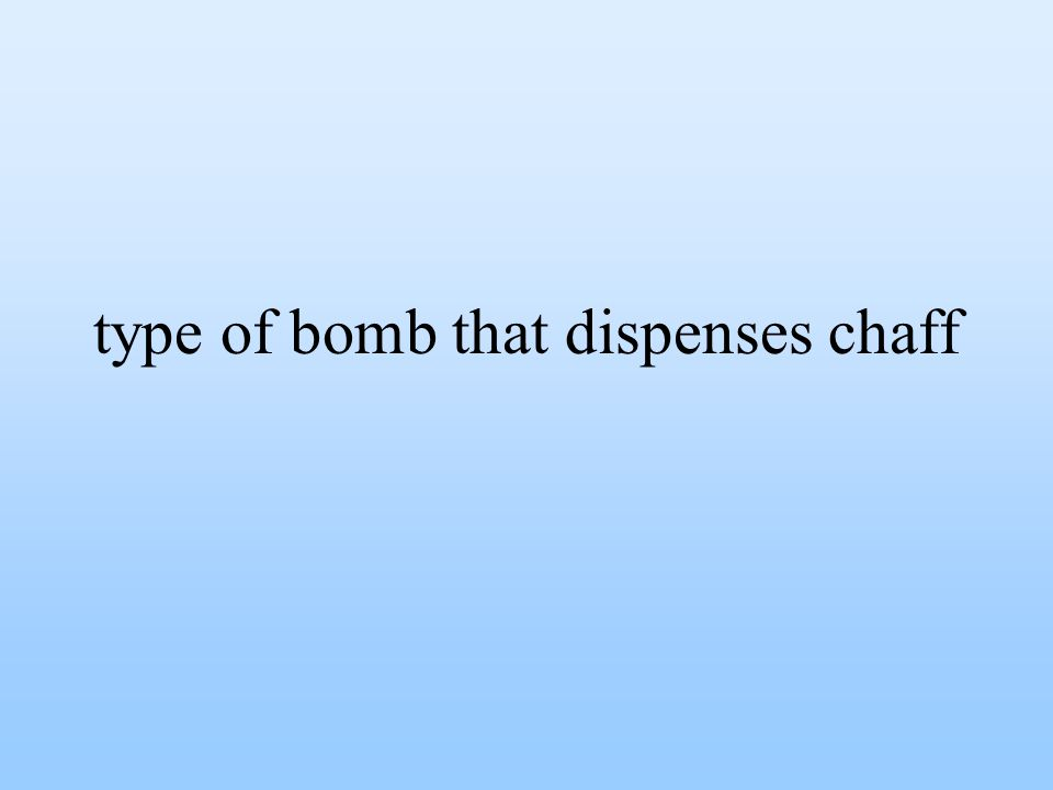 type of bomb that dispenses chaff
