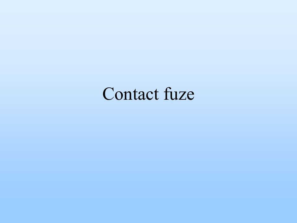 Contact fuze