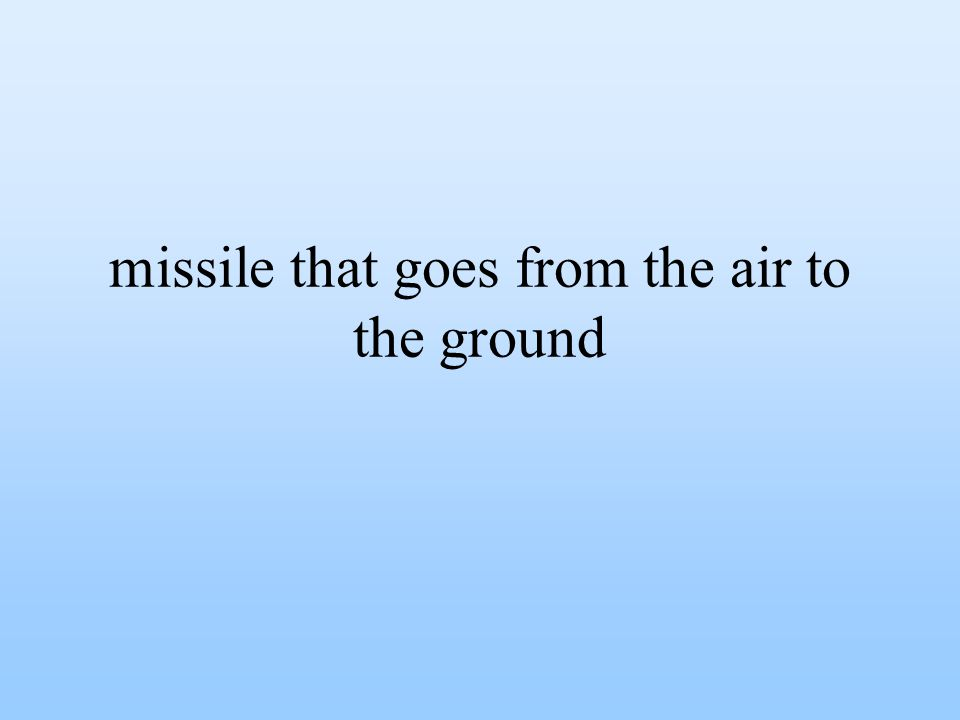 missile that goes from the air to the ground