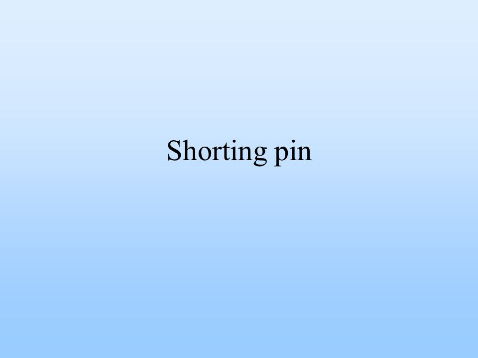 Shorting pin