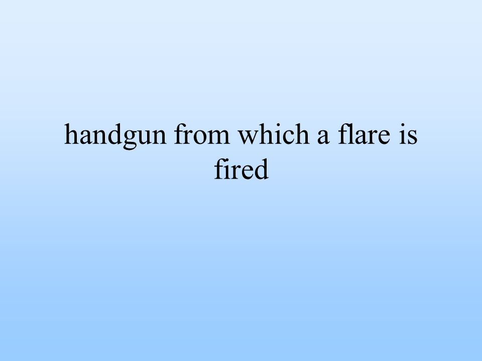 handgun from which a flare is fired