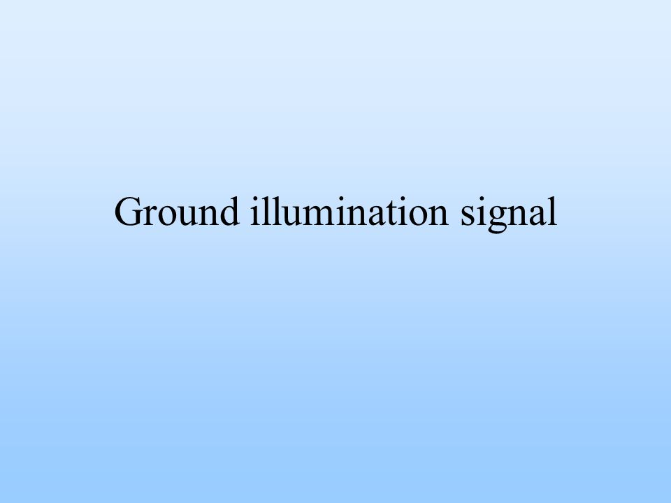 Ground illumination signal