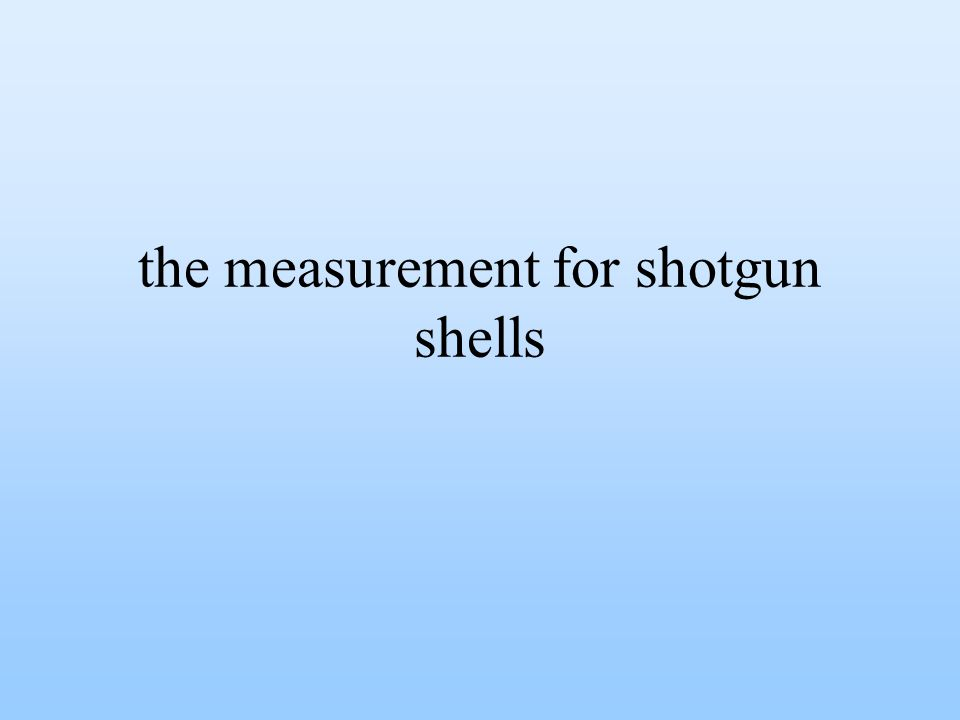 the measurement for shotgun shells