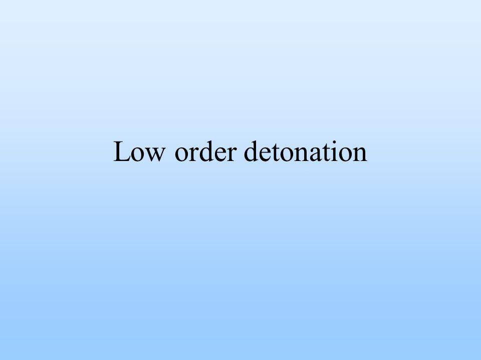 Low order detonation