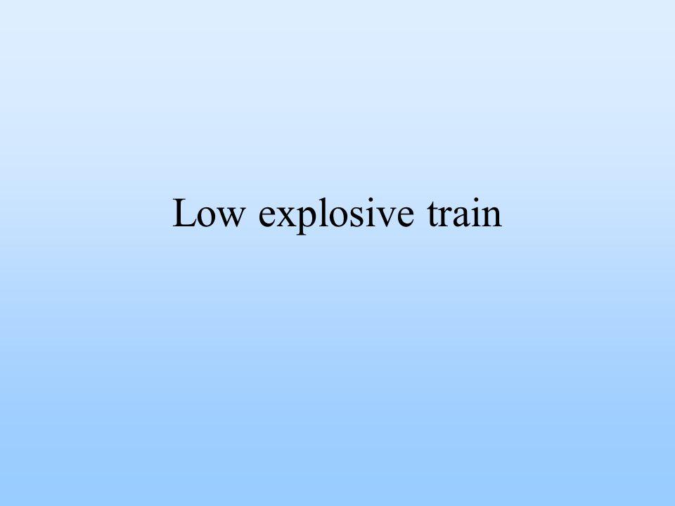 Low explosive train