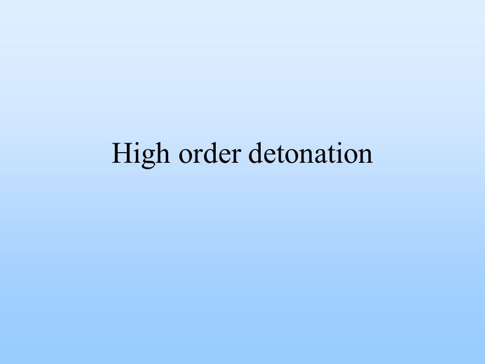 High order detonation