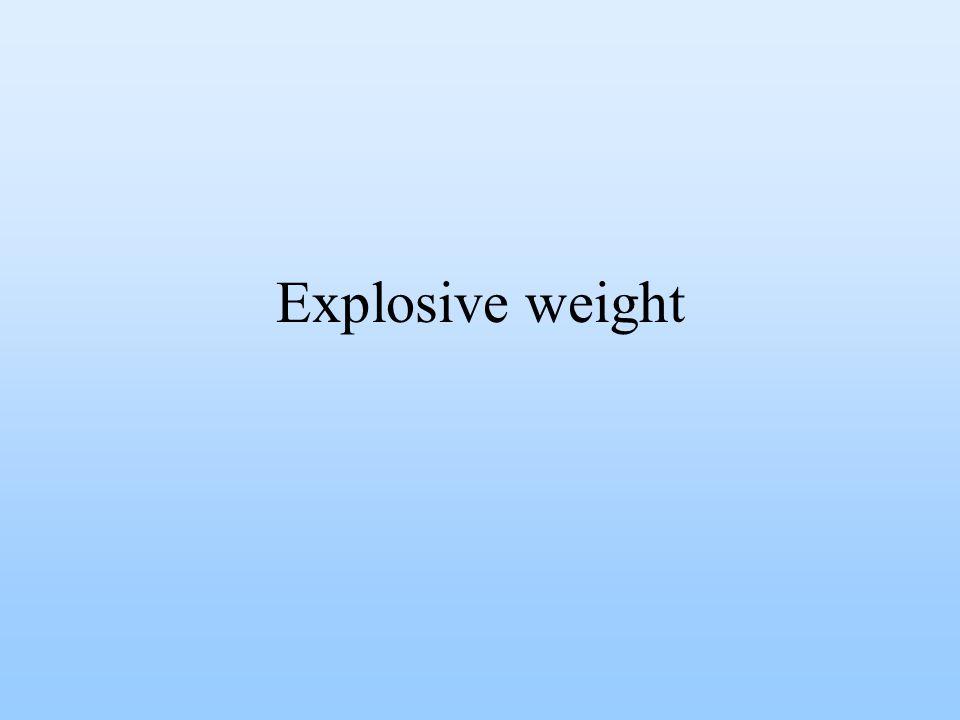 Explosive weight
