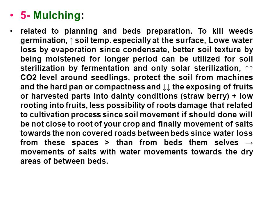 5- Mulching: related to planning and beds preparation.