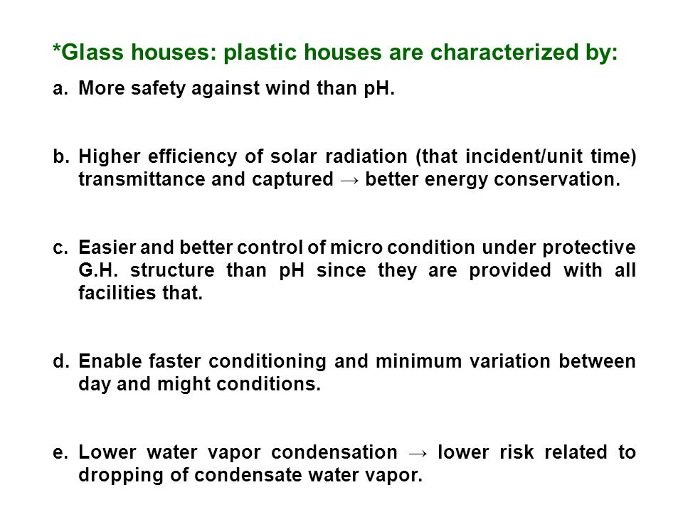 *Glass houses: plastic houses are characterized by: a.More safety against wind than pH.