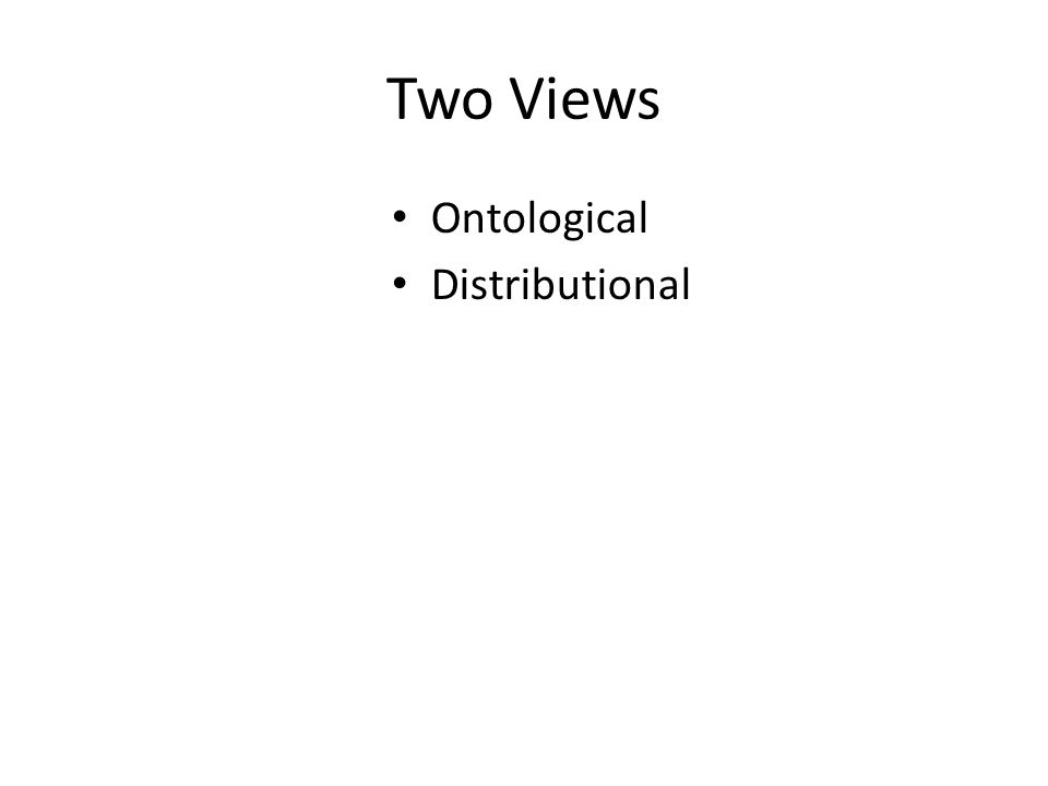 Two Views Ontological Distributional