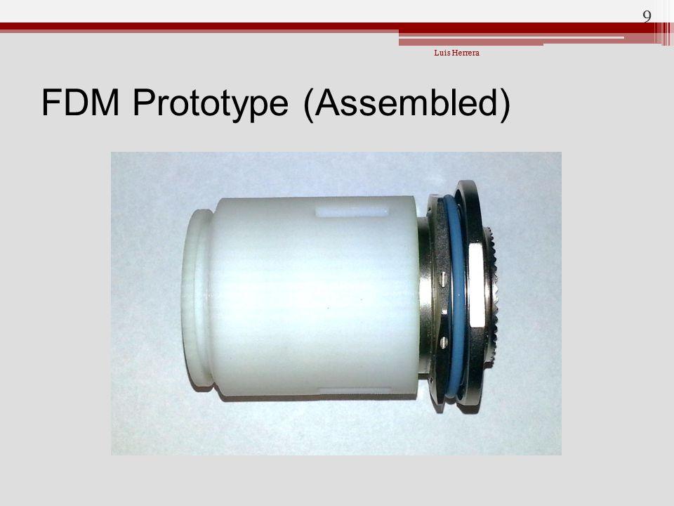 FDM Prototype (Assembled) Luis Herrera 9