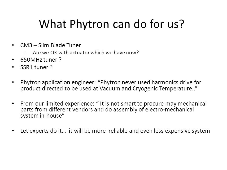 What Phytron can do for us. CM3 – Slim Blade Tuner – Are we OK with actuator which we have now.