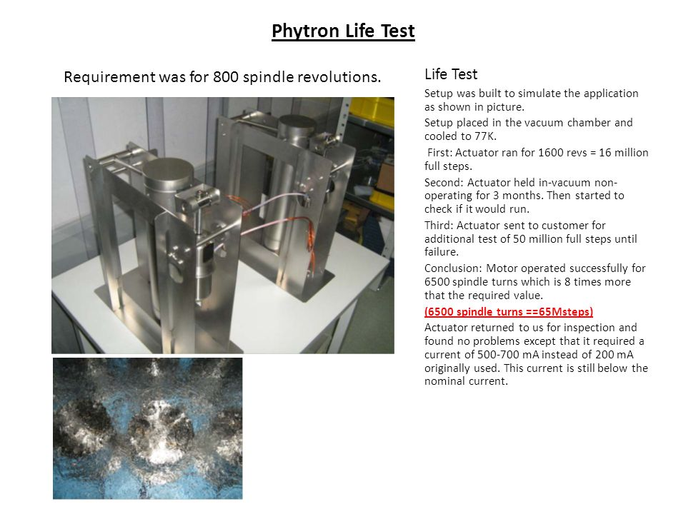 Phytron Life Test Life Test Setup was built to simulate the application as shown in picture.