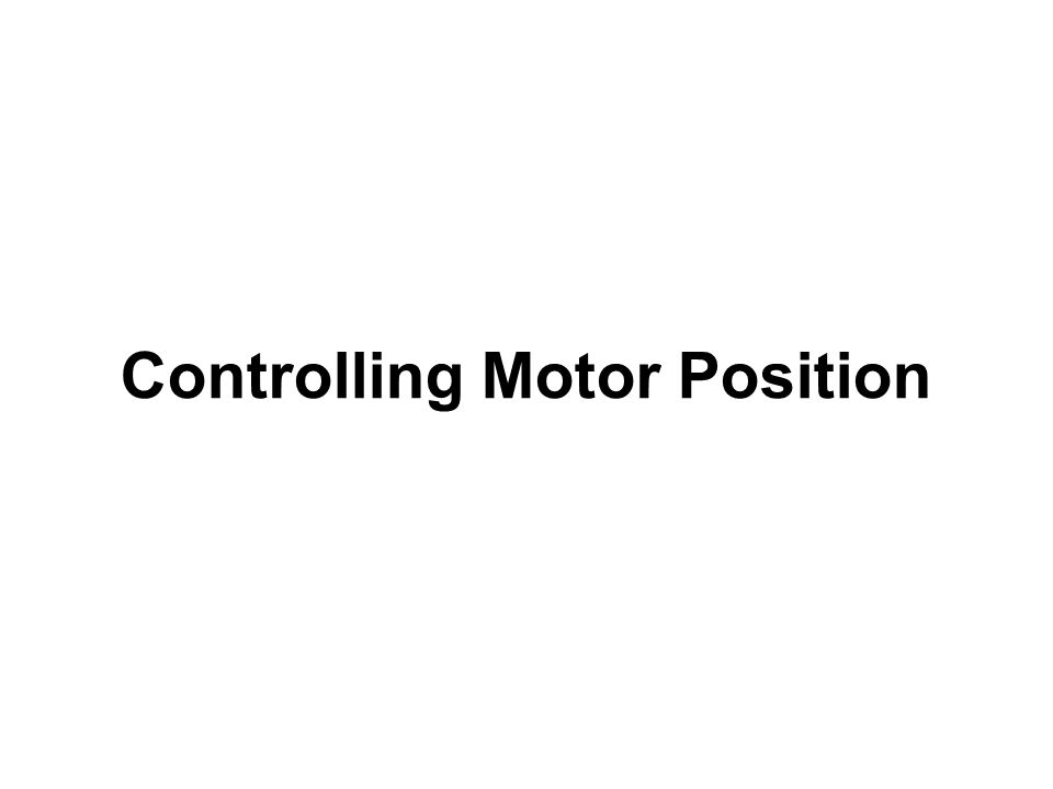 Controlling Motor Position