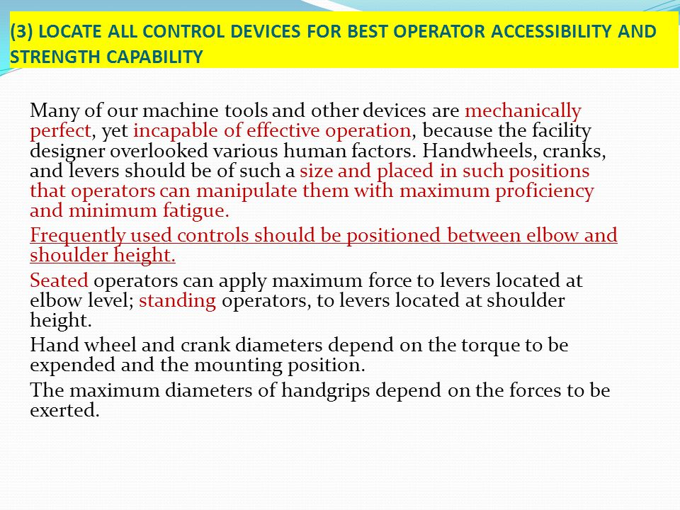 Many of our machine tools and other devices are mechanically perfect, yet incapable of effective operation, because the facility designer overlooked v