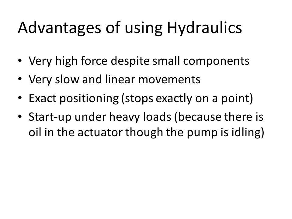 Hydraulic Applications Mobile Hydraulics - using manual hydraulic in controlling (crane, excavator, back-hoe, lifts, braking systems) Stationary Hydraulics - using electro-hydraulics in controlling (press machine, molding machine, lathe machine)