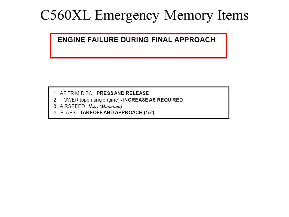 C560XL Emergency Memory Items EMERGENCY RESTART - TWO ENGINES 1.