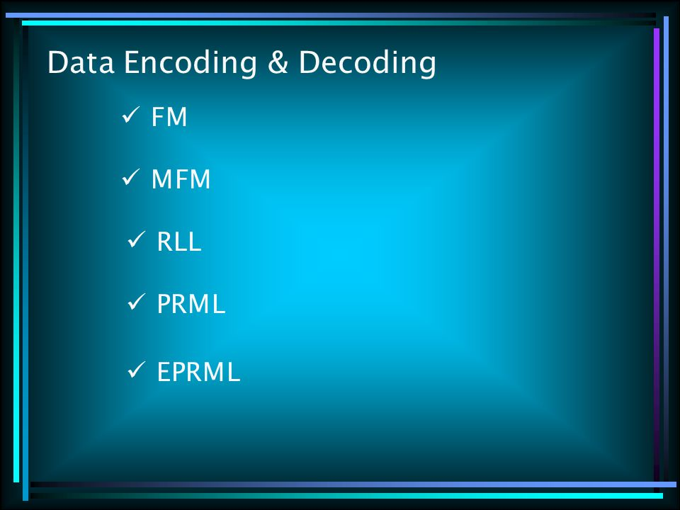 Data Encoding & Decoding FM MFM RLL PRML EPRML