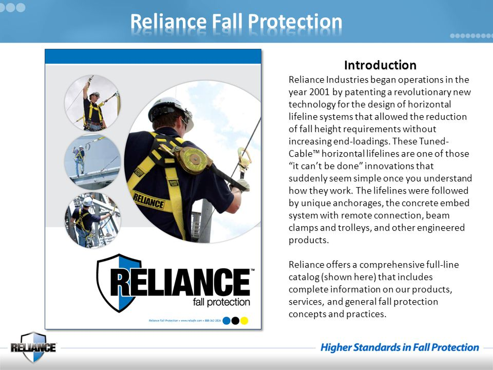 Introduction Reliance Industries began operations in the year 2001 by patenting a revolutionary new technology for the design of horizontal lifeline s