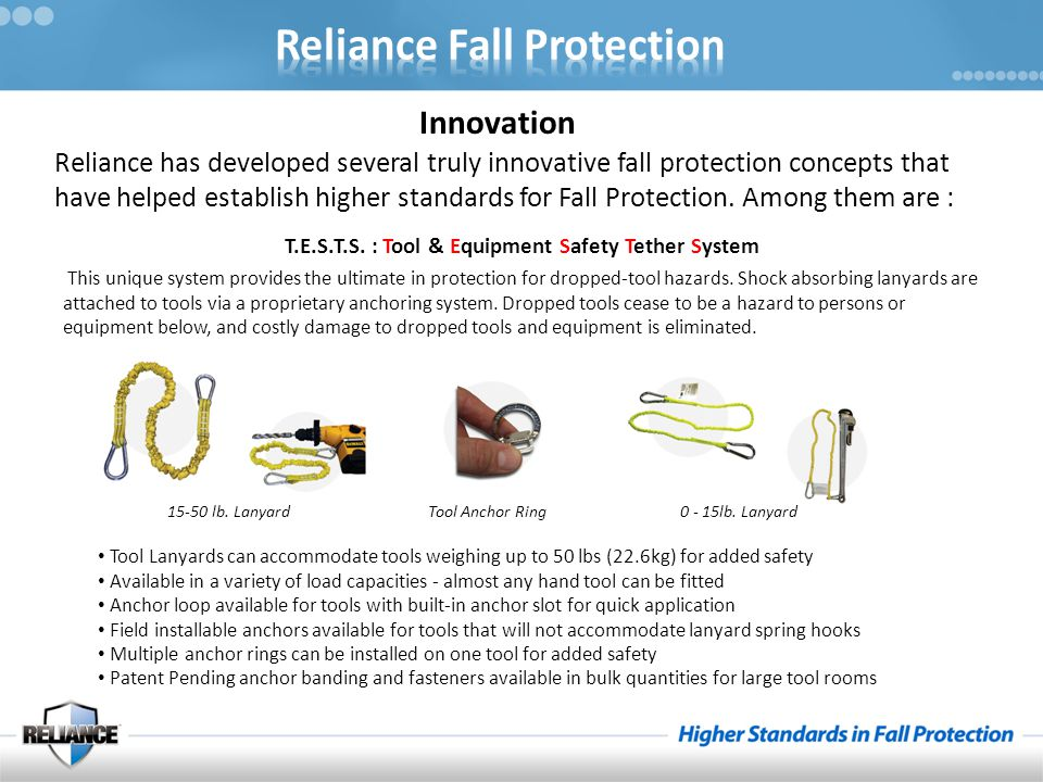 Reliance has developed several truly innovative fall protection concepts that have helped establish higher standards for Fall Protection.