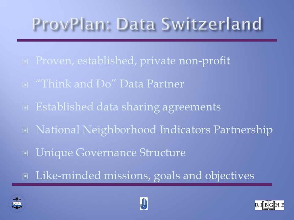  Proven, established, private non-profit  Think and Do Data Partner  Established data sharing agreements  National Neighborhood Indicators Partnership  Unique Governance Structure  Like-minded missions, goals and objectives 8 1