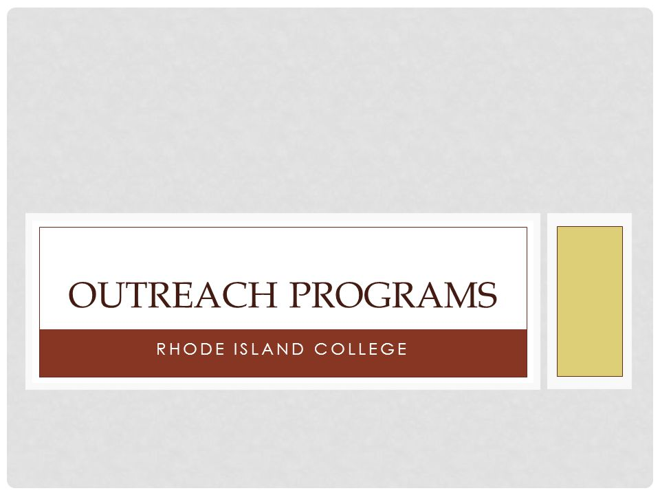 RHODE ISLAND COLLEGE OUTREACH PROGRAMS