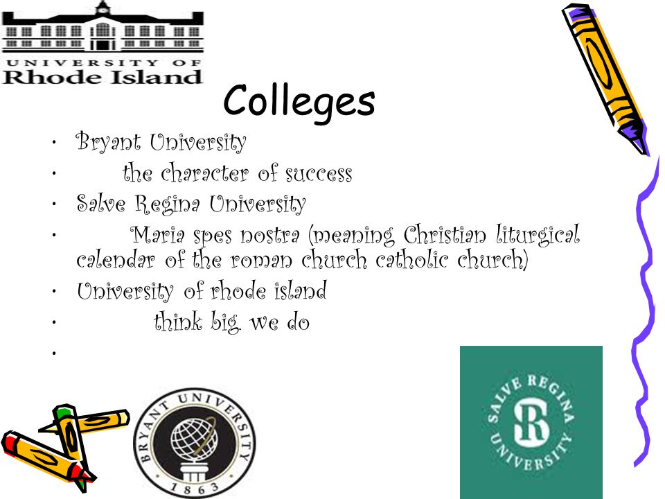 Colleges Bryant University the character of success Salve Regina University Maria spes nostra (meaning Christian liturgical calendar of the roman church catholic church) University of rhode island think big.