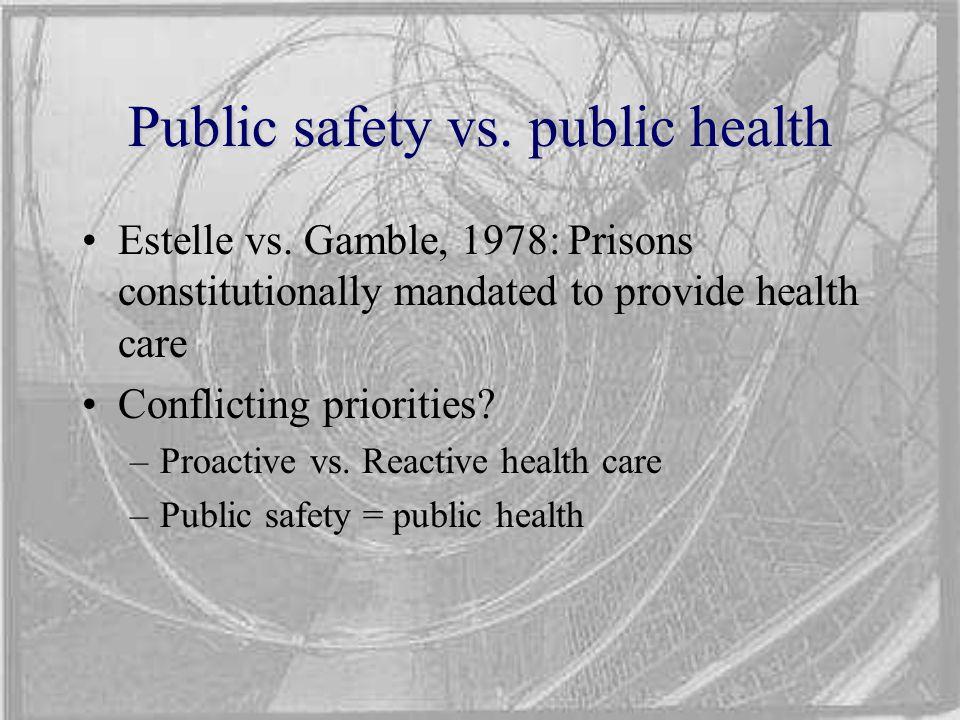 Public safety vs. public health Estelle vs.