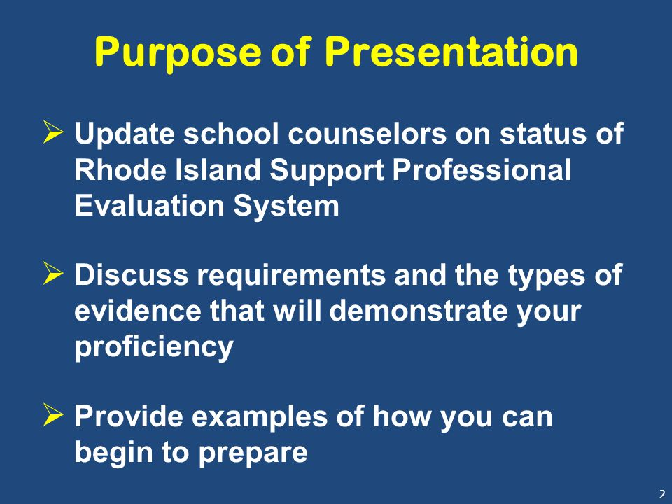 2 Purpose of Presentation  Update school counselors on status of Rhode Island Support Professional Evaluation System  Discuss requirements and the t
